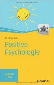 Positive Psychologie für Führungskräfte